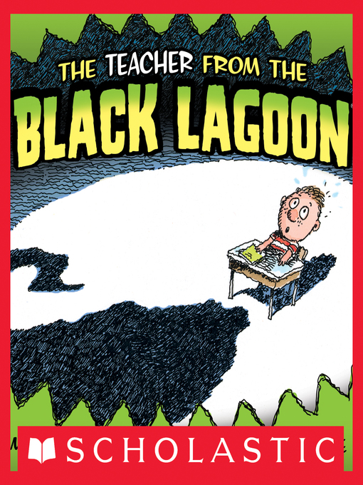The Teacher from the Black Lagoon Black Lagoon Adventures Series, Book 1